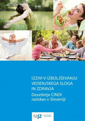 Izzivi v izboljševanju vedenjskega sloga in zdravja. Desetletje CINDI raziskav v Sloveniji.